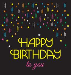 happy birthday greeting card black background vector image