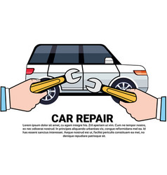 car service and repair concept with hand holding vector image