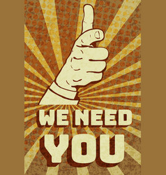 Vintage we need you poster vector