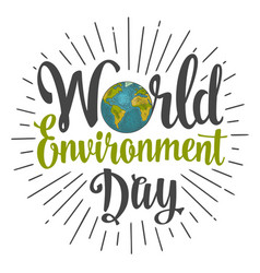 world environment day hand lettering and earth vector image