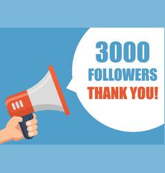 3000 followers thank you - hand holding megaphone vector