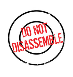 Do not disassemble rubber stamp vector