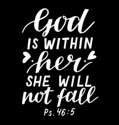 Hand lettering god is within her she will not fall vector