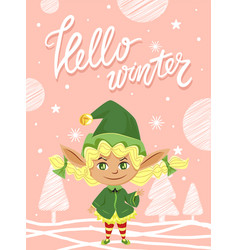 hello winter elf greeting with christmas holiday vector image