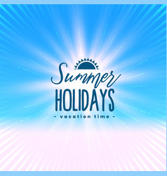 beautiful summer holidays poster with light rays vector image