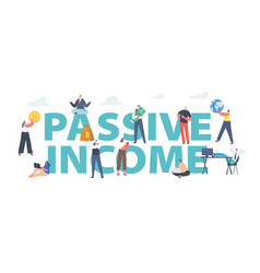 Passive income concept tiny characters with money vector