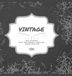 Vintage labels old fashioned styling frame vector