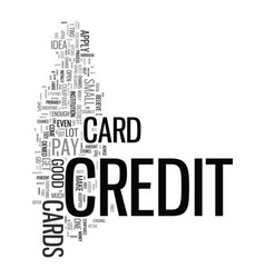 You can get a credit card text word cloud concept vector