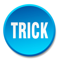 Trick blue round flat isolated push button vector