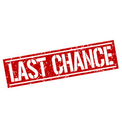 Last chance square grunge stamp vector