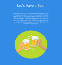 lets have beer poster with friends holding glasses vector image