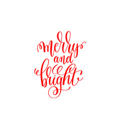 merry and bright red hand lettering inscription to vector image vector image