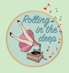 Rolling in the deep vector image