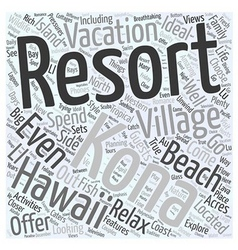 Kona Village Resort Word Cloud Concept vector
