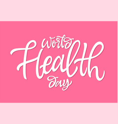 world health day - hand drawn brush pen vector image