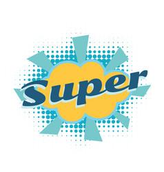 super comic word vector image vector image