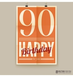 Happy birthday poster card ninety years old vector