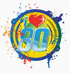 I love 80s music vector