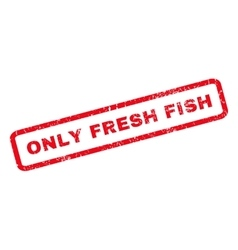 Only Fresh Fish Rubber Stamp vector