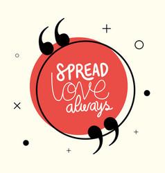 Spread love always quote design vector