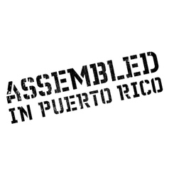 Assembled in Puerto Rico rubber stamp vector