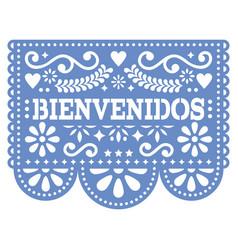 Papel picado bienvenidos design - mexican vector