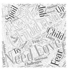 You cant spoil a child through love word cloud vector