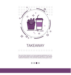 take away service food delivery restaurant banner vector image