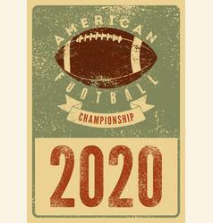 American football 2020 vintage grunge poster vector