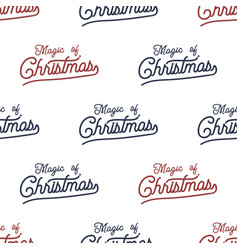 Magic of christmas lettering seamless pattern vector