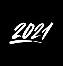 2021 year brush lettering isolated on a black vector image