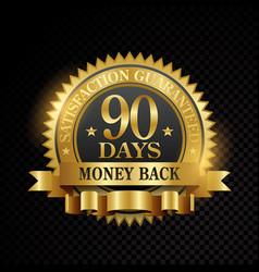 90 days satisfaction guaranteed golden vector image