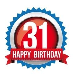 Thirty one years happy birthday badge ribbon vector image