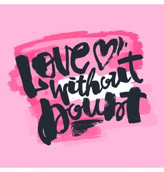 Love concept hand lettering motivation poster vector image