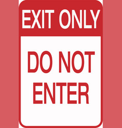 Do not enter exit only sign eps10 vector
