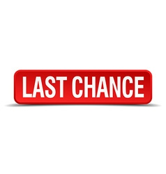 last chance red 3d square button isolated on white vector image