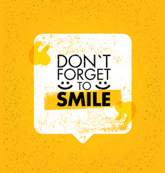 do not forget to smile positive motivation vector image