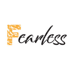 fearless slogan tiger skin fashion design good vector image