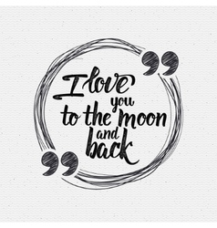i love you to moon and back calligraphic vector image