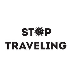 Stop traveling banner warning poster stop vector