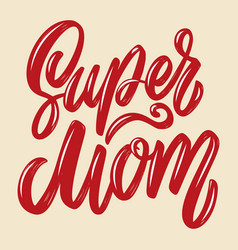 super mom lettering phrase isolated on white vector image