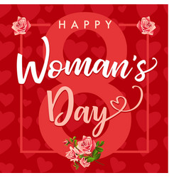 Happy womens day 8 march rose flower and hearts ba vector