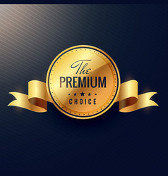 Premium choice golden label design vector