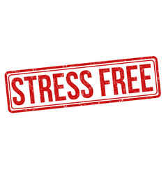 Stress free sign or stamp vector