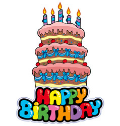 Happy birthday sign with tall cake vector