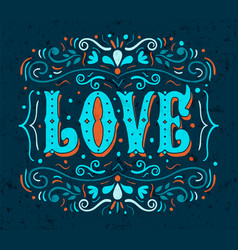 love typography quote romance concept vector image