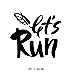 let s run modern brush calligraphic style hand vector image vector image