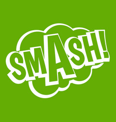 smash comic book bubble text icon green vector image
