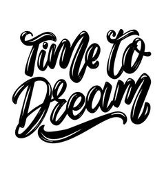 time to dream lettering phrase isolated on white vector image