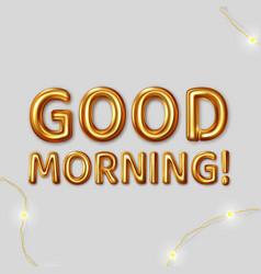 Good morning inscription for best vector